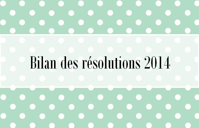 Bilan des résolutions 2014 et nouvelles résolutions 2015