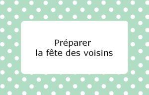 To-do list Mai 2015 : #4 Préparer la fête des voisins