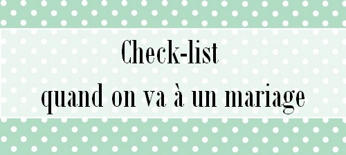 Check-list quand on va à un mariage