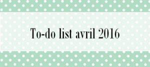 To-do list d'avril 2016