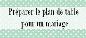 5 astuces pour son plan de table de mariage