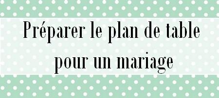 5 astuces pour son plan de table de mariage je suis d bord e. Black Bedroom Furniture Sets. Home Design Ideas