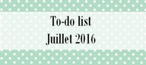 To-do list de juillet 2016