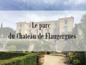 Le parc du Château de Flaugergues à Montpellier