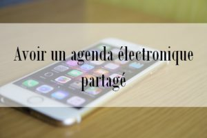 Avoir un agenda électronique partagé