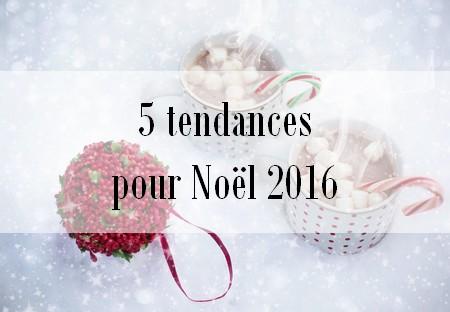 Les 5 tendances pour Noël 2016