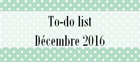 To-do list décembre 2016