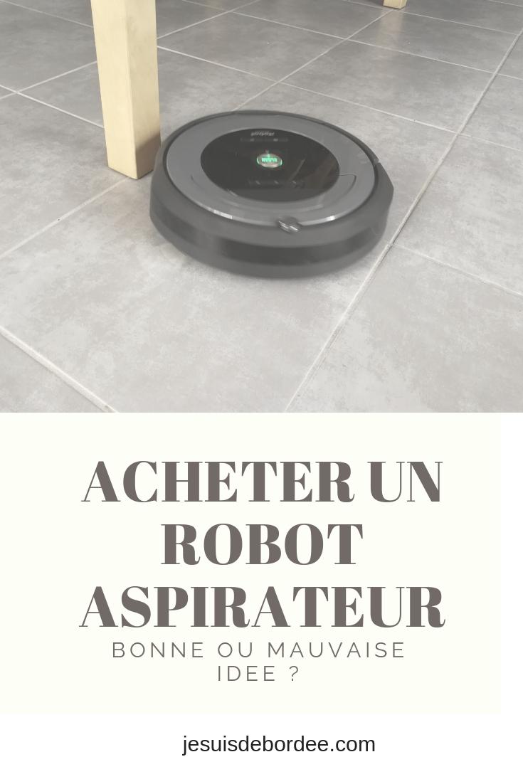 acheter un robot aspirateur bonne ou mauvaise id e je suis d bord e. Black Bedroom Furniture Sets. Home Design Ideas