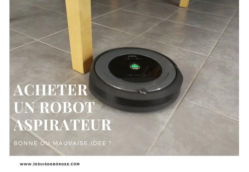 acheter un robot aspirateur bonne ou mauvaise id e je. Black Bedroom Furniture Sets. Home Design Ideas