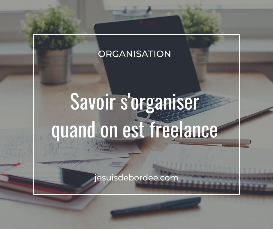 Savoir s'organiser quand on est freelance